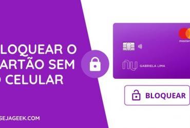 Como bloquear o Cartão Nubank sem o celular