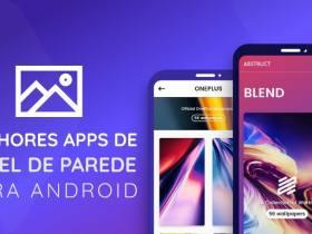 Melhores apps de Papel de Parede para Android