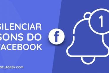 Como remover sons no app do Facebook
