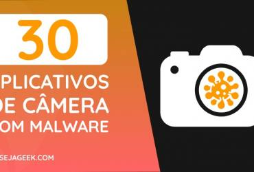 30 Apps de Câmera para Android com Malware