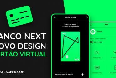 App do Next Novo design e Cartão Virtual