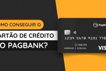 Como conseguir o Cartão de Crédito do PagBank
