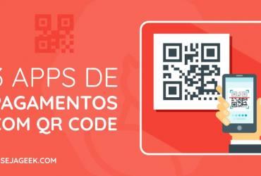 Os 3 Melhores Apps de Pagamentos com QR Code