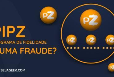 Programa de Fidelidade Pipz é uma fraude