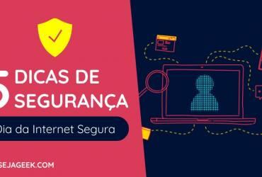 5 Dicas para o Dia da Internet Segura 2020