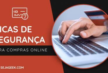 Dicas de Segurança para Compras Online com Cartão de Crédito