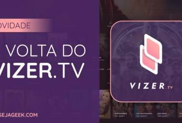 O Vizer voltou com Filmes e Séries online grátis