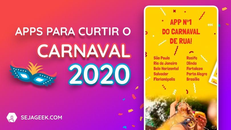 Os Melhores Apps para curtir o Carnaval 2020
