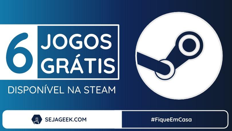 6 Jogos grátis na Steam por tempo limitado