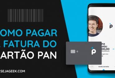 Como pagar a Fatura do Cartão de Crédito do Banco PAN