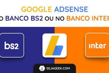 Receber do Google AdSense no Banco BS2 ou Banco Inter