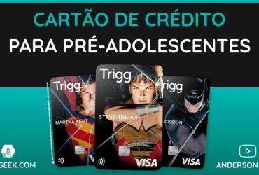 Trigg lança Cartão de Crédito para Pré Adolescentes