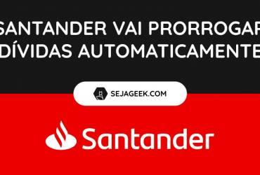 Banco Santander prorroga parcelas de crédito